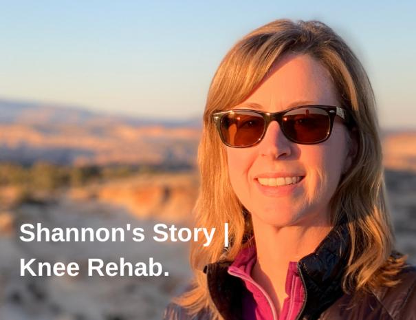 Shannon's Story   Knee Rehab